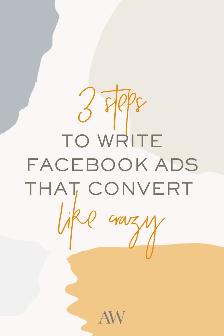 How To Write ADs: 3 Steps To Write Facebook Ads That Convert Like CRAZY | Blog from Ashlyn Carter |