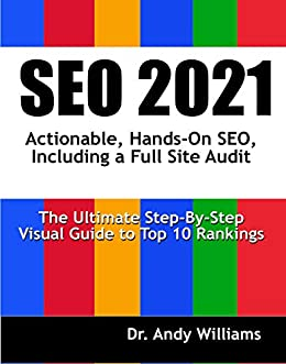 SEO 2021: Actionable, Hands-on SEO, Including a Full Site Audit (Webmaster Series)
