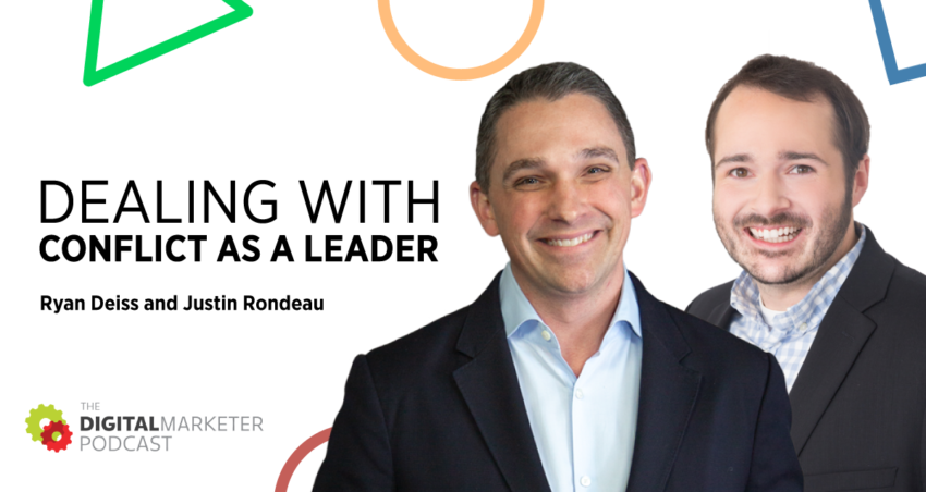 The DigitalMarketer Podcast   EP144: Dealing with Conflict as a Leader with Ryan Deiss and Justin Rondeau