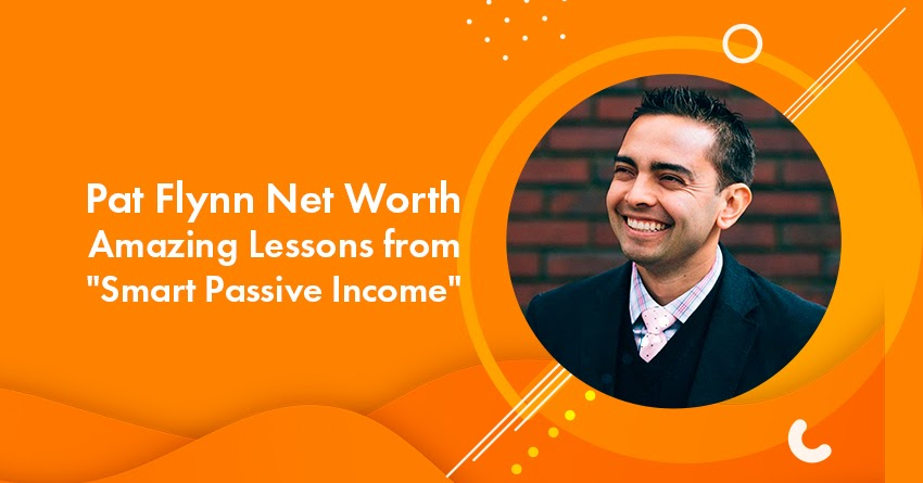 Pat Flynn Net Worth: 10 KEY Lessons from Smart Passive Income