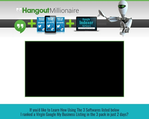 Hangout Millionaire Most Powerful Video Marketing Software on the Planet — webinar