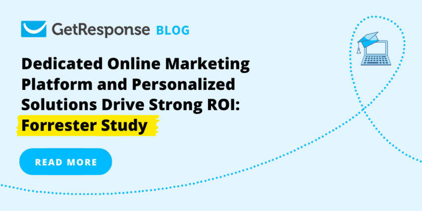 Dedicated Online Marketing Platform and Personalized Solutions Drive Strong ROI: Forrester Study