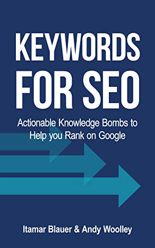 Keywords for SEO: Actionable Knowledge Bombs to Help you Rank on Google