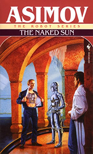 The Naked Sun (The Robot Series Book 2)